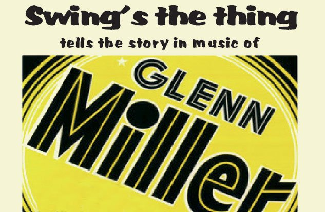 Swings The Thing Presents The Glenn Miller Story
